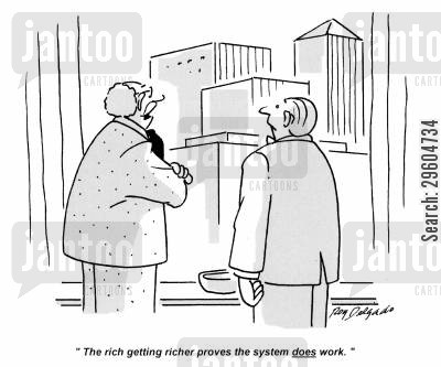 corporate cartoon humor: 'The rich getting richer proves the system does work.'