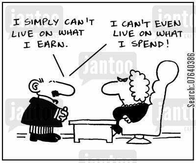 living cost cartoon humor: 'I simply can't live on what I earn. I can't even live on what I spend.'