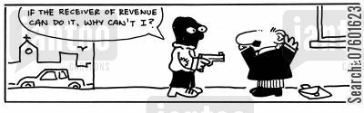 gunpoint cartoon humor: 'If the receiver of revenue can do it, why can't I?'