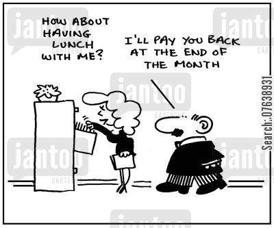 lunch dates cartoon humor: 'How about having lunch with me? I'll pay you back at the end of the month.'