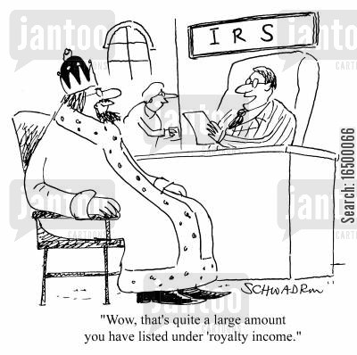 inland revenue cartoon humor: Wow, that's quite a large amount you have listed under 'Royalty Income'