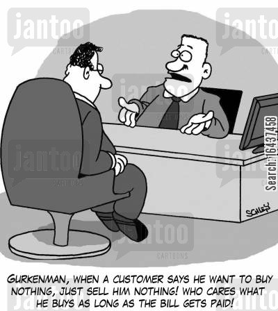 money maker cartoon humor: 'Gurkenman, when a customer says he want to buy nothing, just sell him nothing! Who cares what he buys as long as the bill gets paid!'