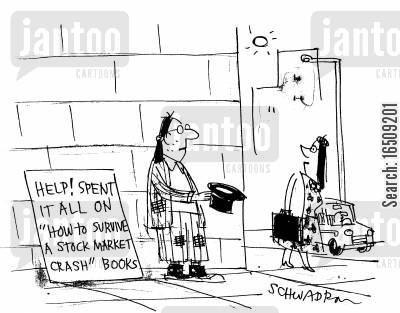 stocks crash cartoon humor: Help! Spent it all on 'How to survive a stock market crash' books.