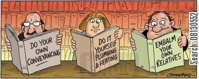 embalming cartoon humor: Do your own conveyancing...Do it yourself plumbing and heating...Embalm your own relatives.