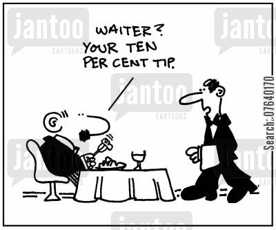tippers cartoon humor: 'Waiter, your ten percent tip.'