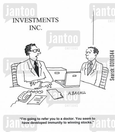 lost ability cartoon humor: 'I'm going to refer you to a doctor. You seem to have developed immunity to winning stocks.'