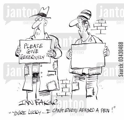 begging signs cartoon humor: 'You're lucky...I can't even afford a pen!'