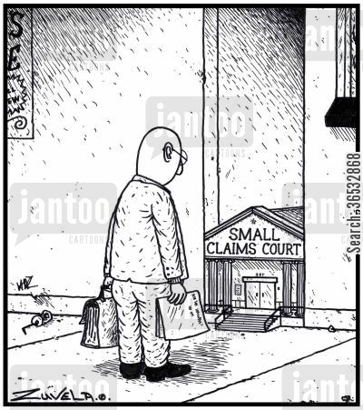 small cartoon humor: Small Claims Court a man has arrived to a very small claims court not sure of what to make of it
