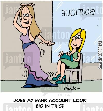 spending money cartoon humor: Does my bank account look big in this?