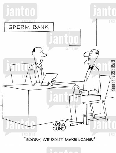 loan application cartoon humor: 'Sorry, we don't make loans.'
