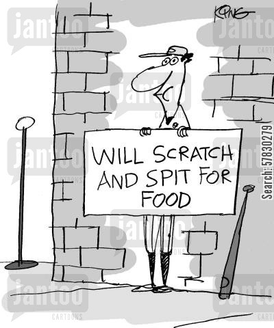 spit cartoon humor: Will Scratch and Spit for Food.