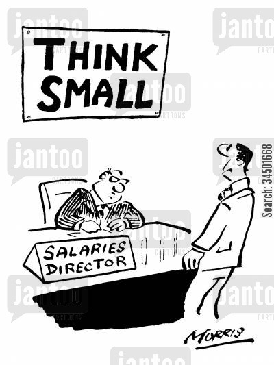 stalling cartoon humor: Notice stating 'Think Small' in Salary Director's Office