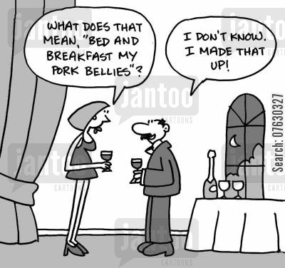 lingo cartoon humor: What does that mean, 'bed and breakfast my pork bellies'? I don't know. I made that up!