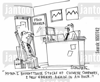 lose money cartoon humor: 'After I bought those stocks of Chinese companies, I felt greedy again in an hour.'