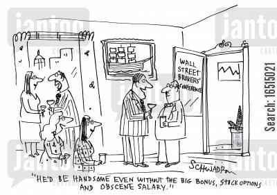 stock options cartoon humor: 'He'd be handsome even without the big bonus, stock options and obscene salary!'