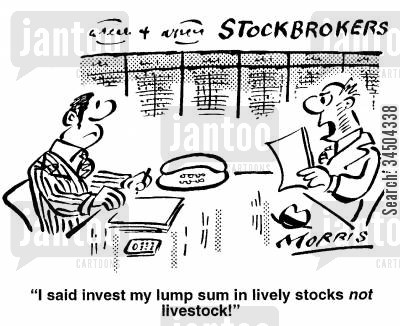 lump sum cartoon humor: I said invest my lump sum in lively stocks not livestock!