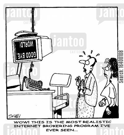 internet brokers cartoon humor: Wow! This is the most realistic internet brokering program I've ever seen....