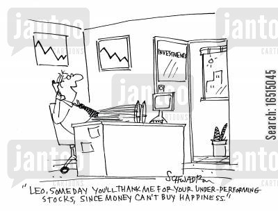 stock holders cartoon humor: 'Leo, someday you'll thank me for your under-performing stocks, since money can't buy happiness.'