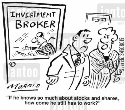 investment brokers cartoon humor: 'If he knows so much about stocks and shares, how come he still has to work?'