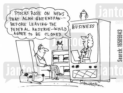 alan greenspan cartoon humor: 'Stocks rose on news that Alan Greenspan - before leaving the federal reserve - would agree to be cloned.'