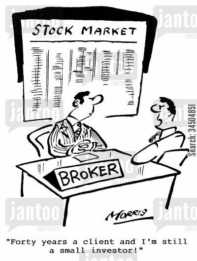 small investment cartoon humor: Stockmarket - Forty years a client and I'm still a small investor!