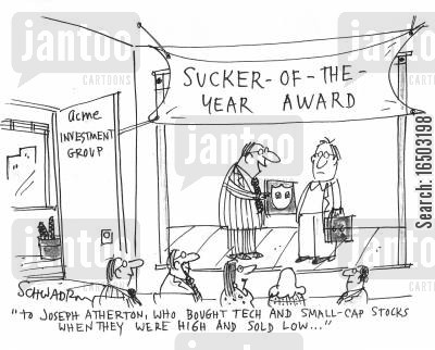 sucker of the year cartoon humor: 'To Joseph Atherton, who bought tech and small-cap stocks when they were high and sold low...'
