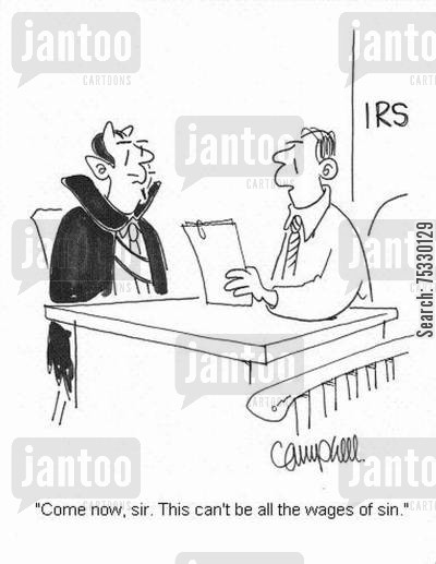 tax returs cartoon humor: 'Come now, sir. This can't be all the wages of sin.'