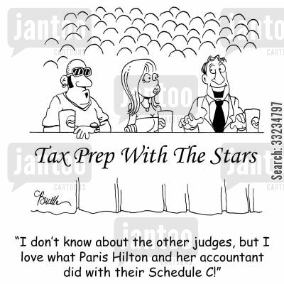 tax forms cartoon humor: 'I don't know about the other judges, but I love what Paris Hilton and her accountant did with their Schedule C!'