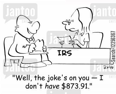 jokes on you cartoon humor: 'Well, the joke's on you -- I don't HAVE $873.91.'