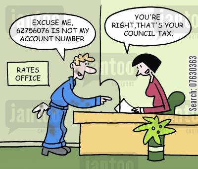 rates office cartoon humor: Excuse me, 62756076 is not my account number. You're right, that's your council tax.