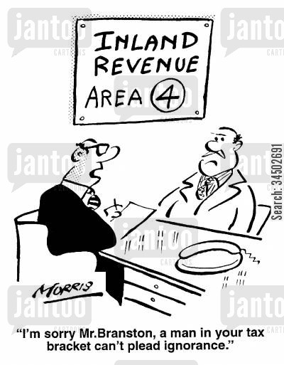 evasions cartoon humor: Inland Revenue Are 4 - ...a man in your tax bracket can't plead ignorance.
