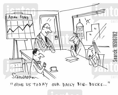 hedge fund cartoon humor: 'Give us today our daily big bucks...'