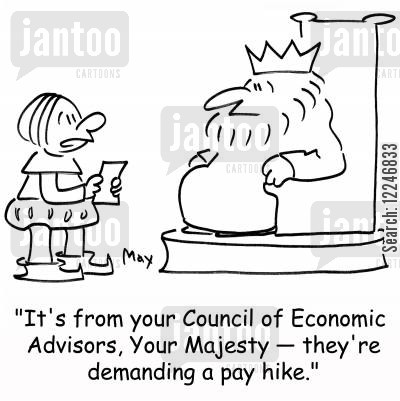 pay hike cartoon humor: 'It's from your Council of Economic Advisors, Your Majesty -- they're demanding a pay hike.'