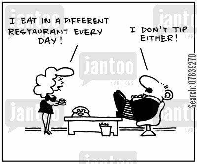 bad tippers cartoon humor: 'I eat in a different restaurant every day.' - 'I don't tip either.'