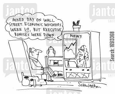 executive bonus cartoon humor: 'Mixed day on Wall Street. Economic indicators were up, but executive bonuses were down.'