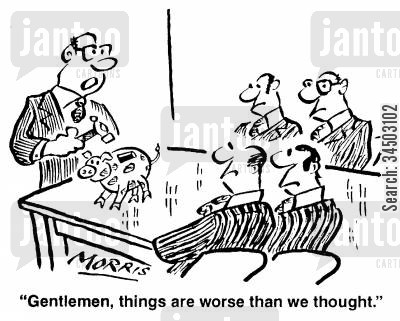 petty change cartoon humor: Gentleman, things are worse than we thought.