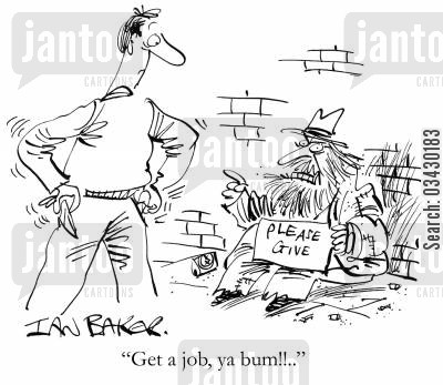 streetlife cartoon humor: 'Get a job, ya bum!!'
