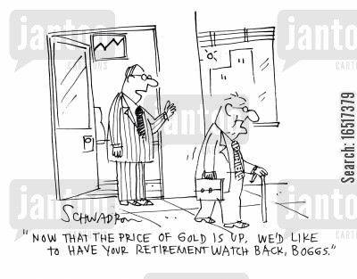 pricings cartoon humor: 'Now that the price of gold is up, we'd like to have your retirement watch back, Boggs.'