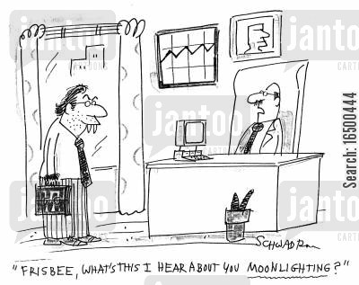 moonlight cartoon humor: Frisbee, what's this I hear about you moonlighting?