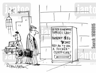 swizz cartoon humor: 'Offer good while supplies last! Insert $50. Get an 'I'm a sucker' certificate!'