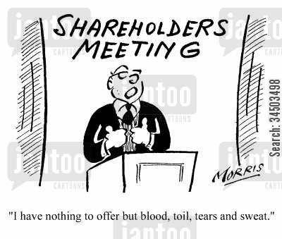 euphemism cartoon humor: Shareholders Meeting - I have nothing to offer but blood, toil, tears and sweat.