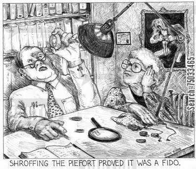 coin cartoon humor: 'Shroffing the piefort proved it was a fido.'