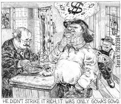 miners cartoon humor: 'He didn't strike it rich, it was only gowk's gowd.'