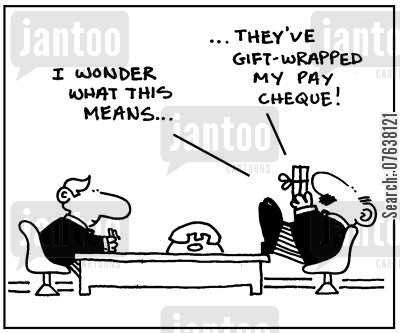 redundancy payment cartoon humor: 'I wonder what this means...they've gift-wrapped my pay cheque.'