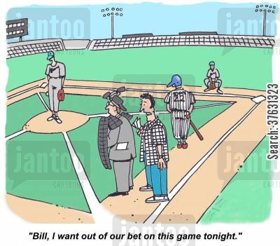 baseballs cartoon humor: 'Bill, I want out of our bet on this game tonight,'