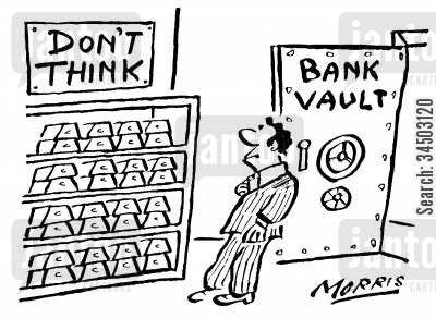 bullion cartoon humor: 'Don't Think' Sign in Bank Vault