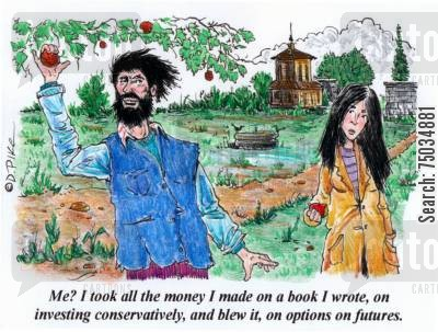 mendicant cartoon humor: 'Me? I took all the money I made on a book I wrote, on investing conservatively, and blew it, on options on futures.'