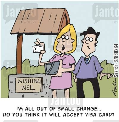 credit cards cartoon humor: I'm all out of small change... Do you think it will accept Visa Card?