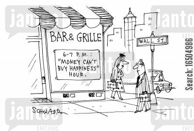 promotional happy hours cartoon humor: 6-7pm: 'Money can't buy happiness' hour.