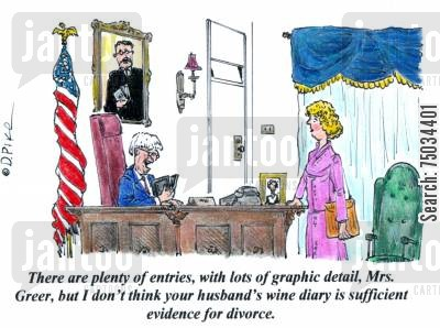 diaries cartoon humor: 'There are plenty of entries, with lots of graphic detail, Mrs. Greer, but I don't think your husband's wine diary is sufficient evidence for divorce.'